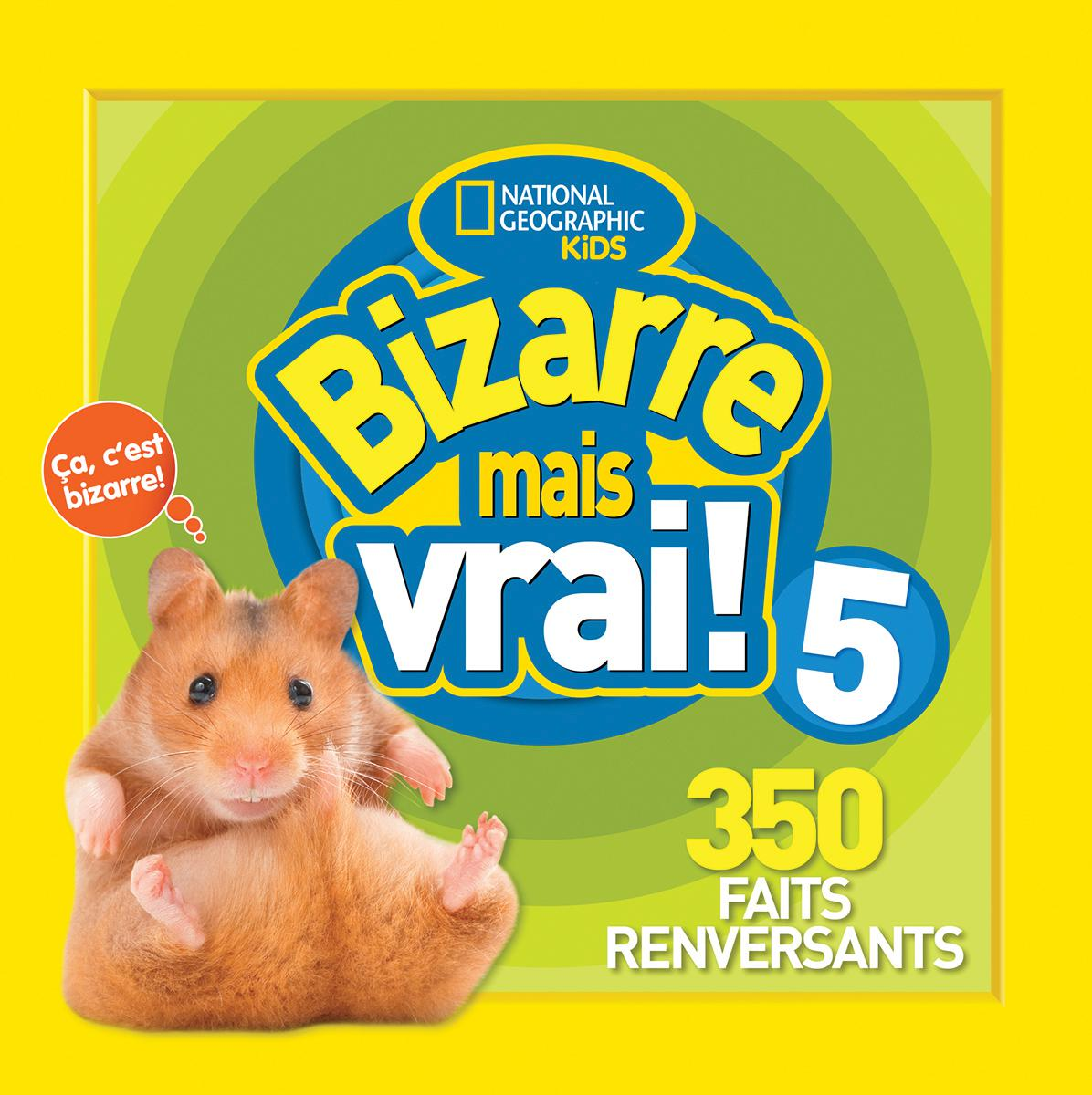National Geographic Kids : Bizarre mais vrai! 5