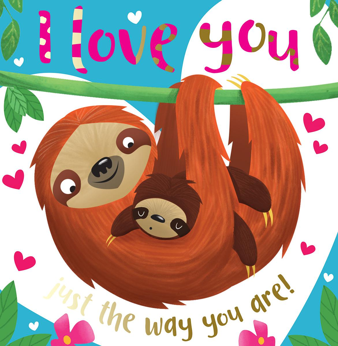 I Love You Just the Way You Are!