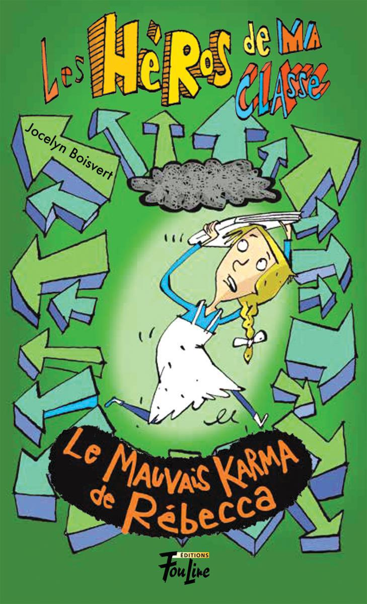 Les héros de ma classe : Le mauvais karma de Rébecca
