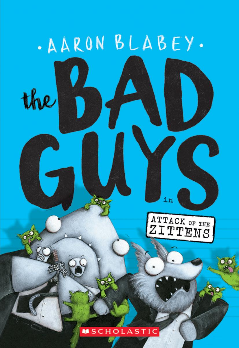 The Bad Guys #4: The Bad Guys in Attack of the Zittens