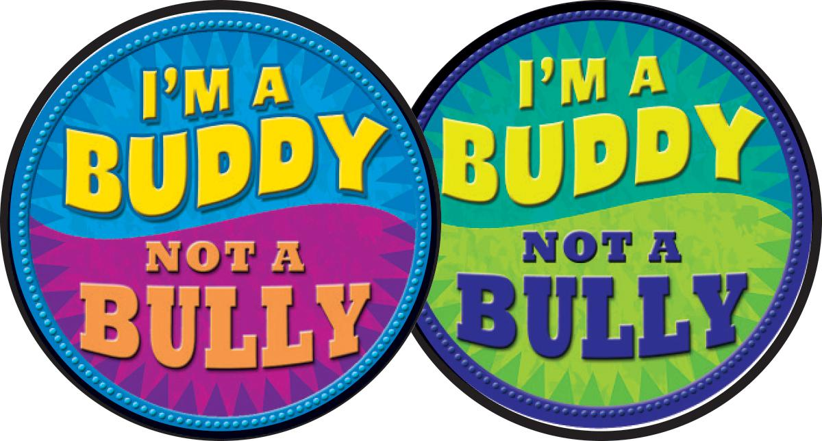 I'm a Buddy Not a Bully Wear 'em Badges