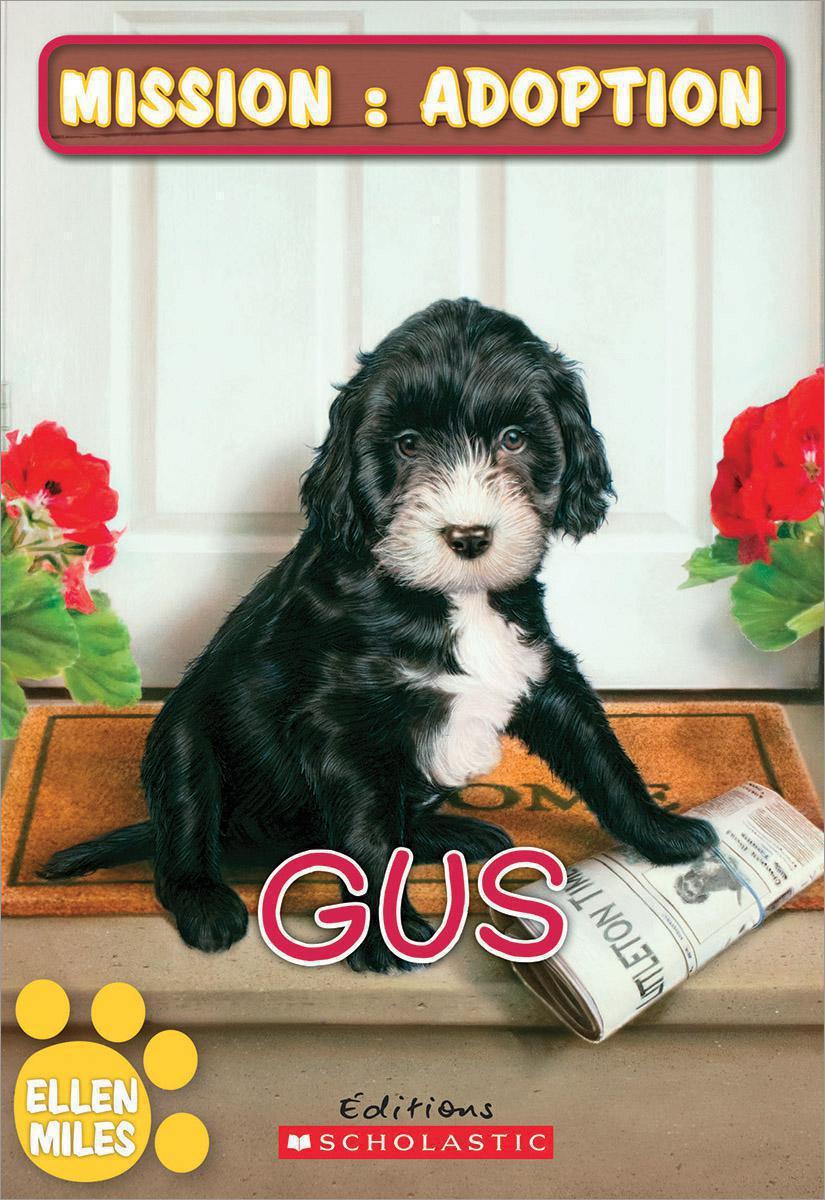 Mission : Adoption : Gus