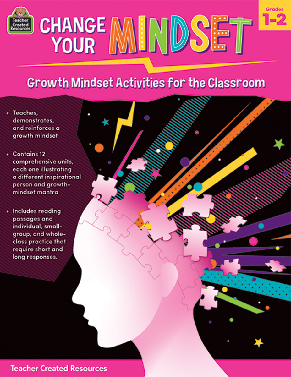 Change Your Mindset: Growth Mindset Activities for the Classroom: Grades 1-2