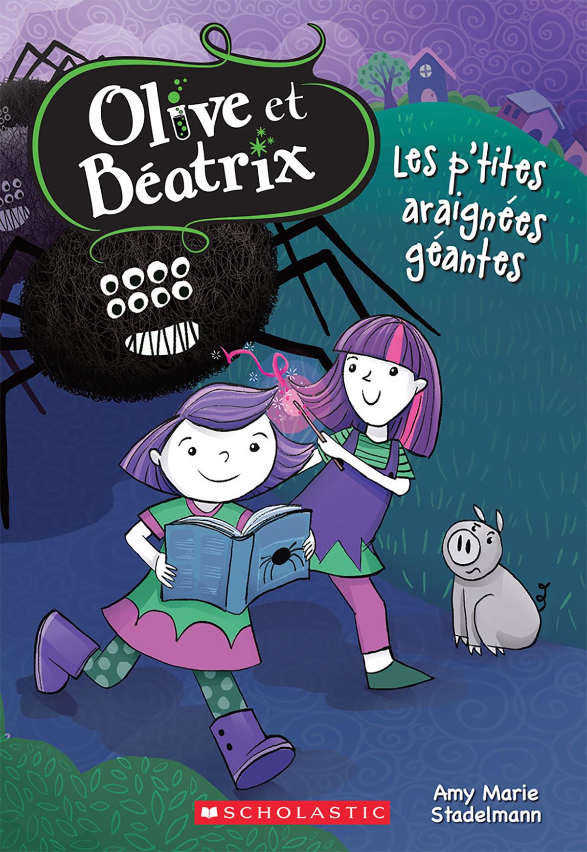 Olive et Béatrix : Les p'tites araignées géantes  - Tome 1
