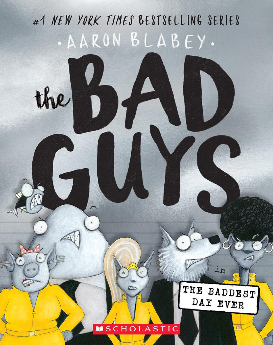 The Bad Guys #10: The Bad Guys in the Baddest Day Ever