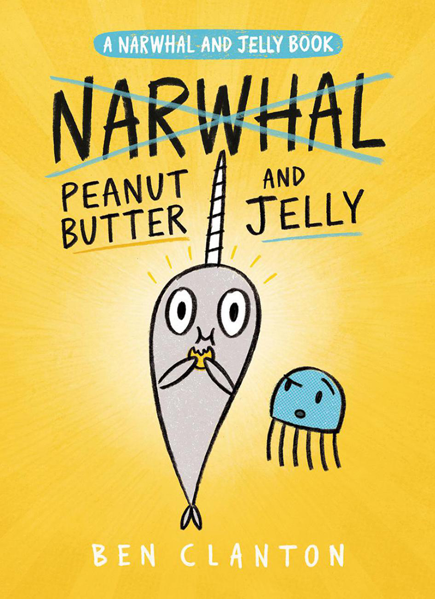 Peanut Butter and Jelly: A Narwhal and Jelly Book