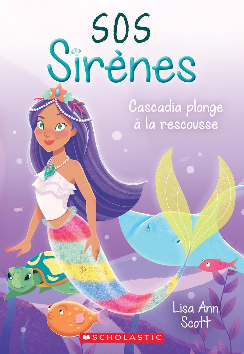 SOS Sirènes : N° 4 - Cascadia Plonge À La Rescousse
