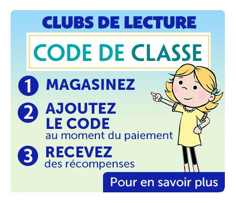 Clubs de Lecture  Code de Classe. Magasinez. Ajoutez le Code au moment du paiement. Recevez des récompenses. Pour en savoir plus