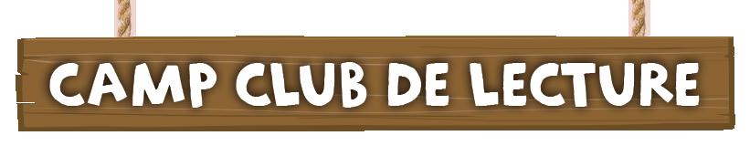 Bienvenue Au Camp Club Lecture