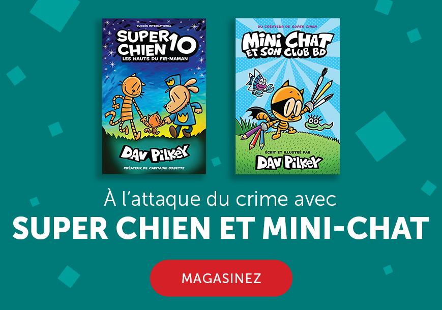 À l'attaque du crime avec Super Chien et Mini-Chat. Magasinez