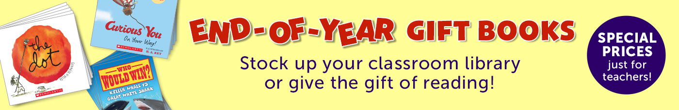 End-of-year gift books. Special prices just for teachers! Shop Now