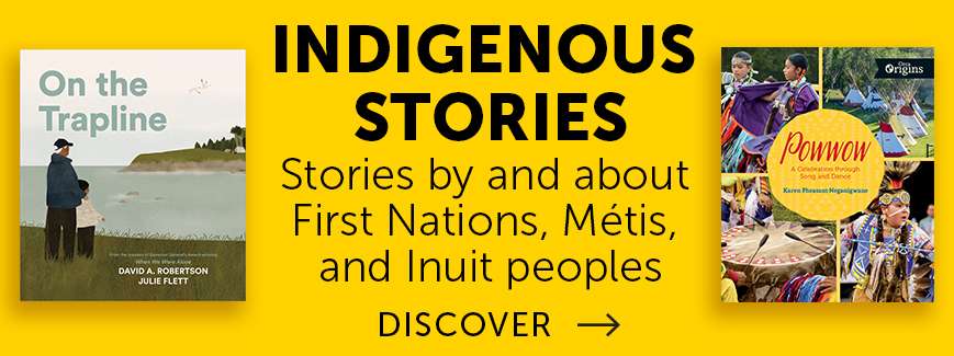 Indigenous Stories. Stories by and about First Nations, Métis, and Inuit peoples.