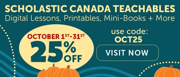 Scholastic Canada Teachables. Digital Lessons, Printables, Mini-Books + More