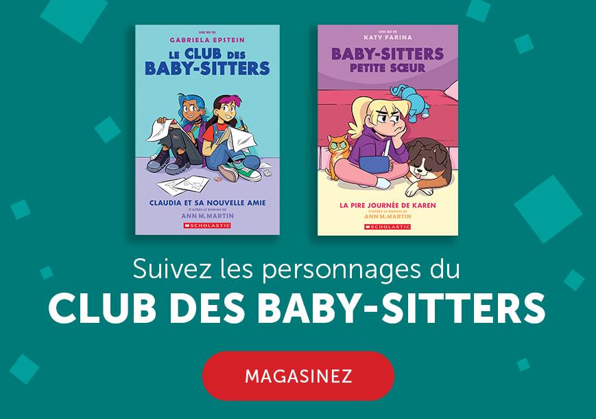 Suivez les personnages du Club des Baby-Sitters. Magasinez